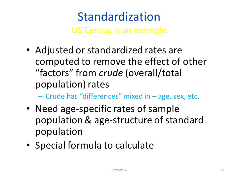 Standardization US Census is an example
