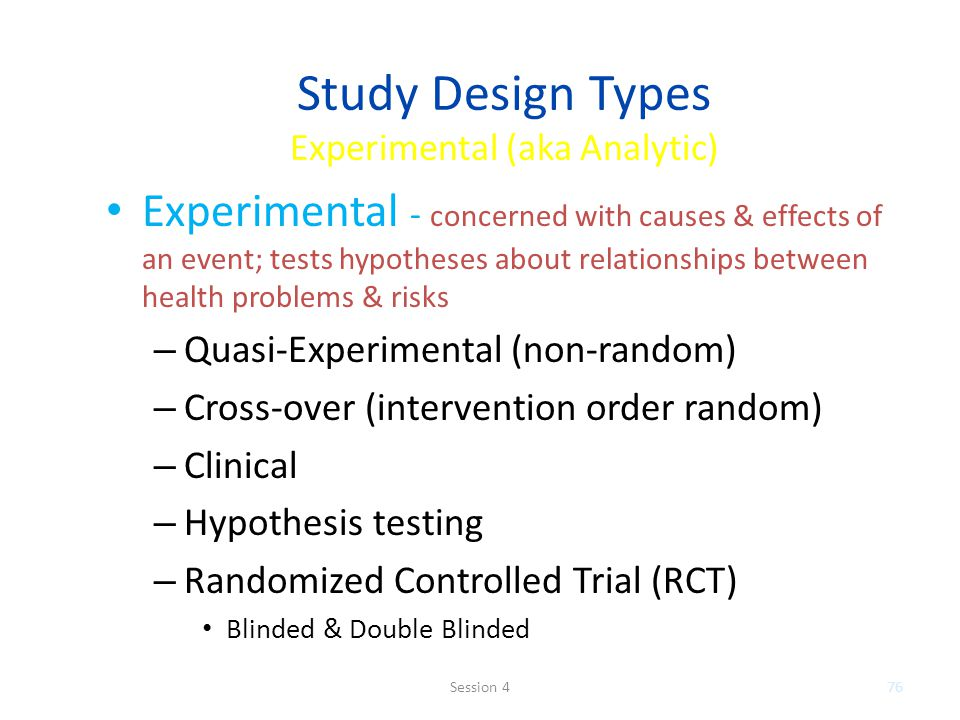 Study Design Types Experimental (aka Analytic)
