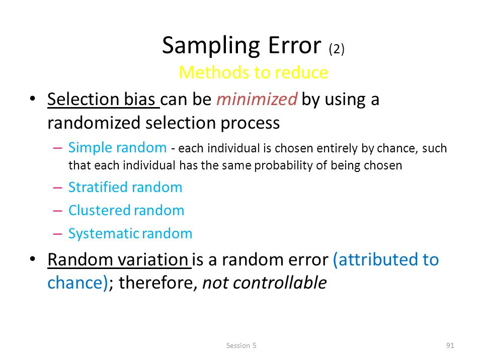 Sampling Error (2) Methods to reduce