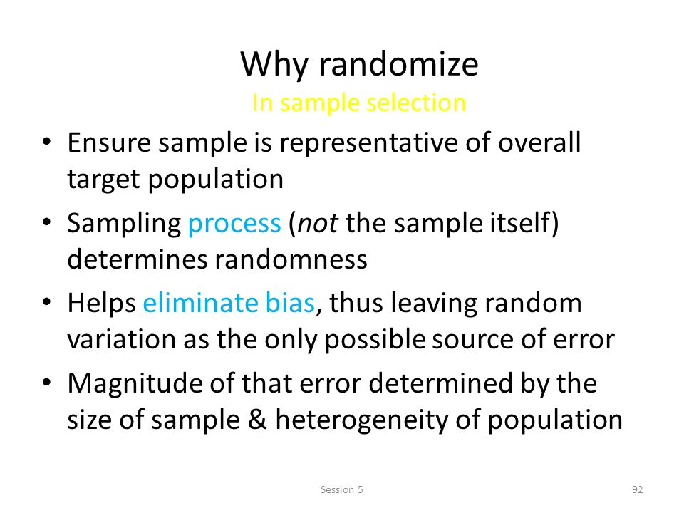 Why randomize In sample selection