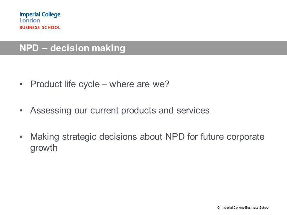 NPD – decision making Product life cycle – where are we