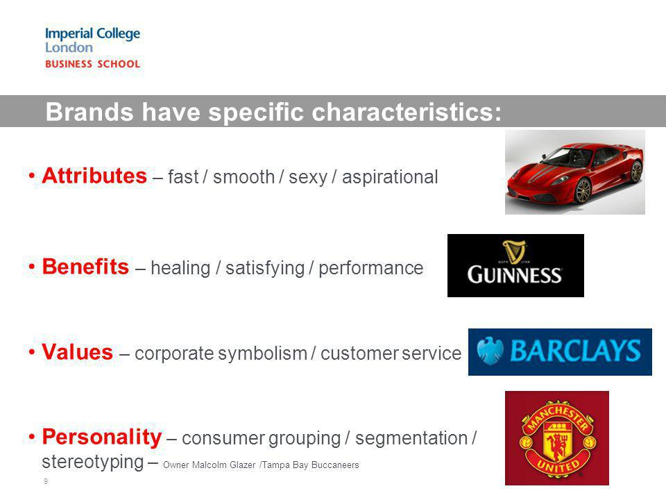 Brands have specific characteristics:
