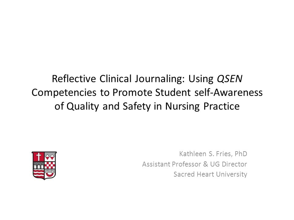 Reflective Clinical Journaling: Using QSEN Competencies to Promote Student self-Awareness of Quality and Safety in Nursing Practice