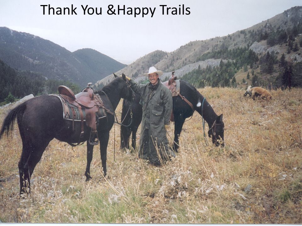 Thank You &Happy Trails