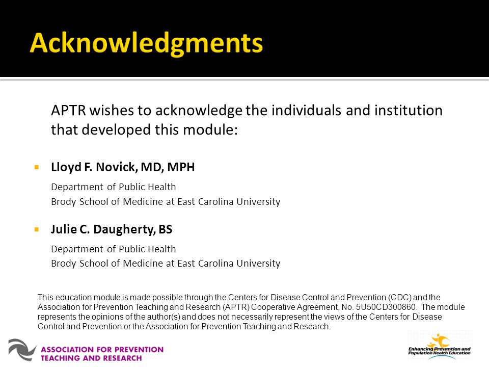 Acknowledgments APTR wishes to acknowledge the individuals and institution that developed this module: