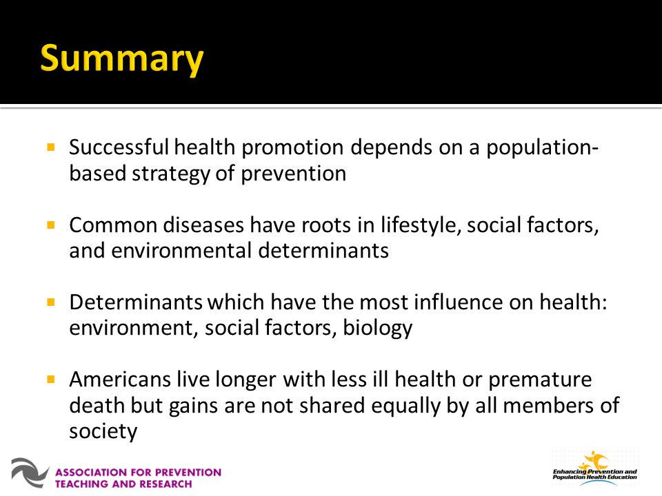 Summary Successful health promotion depends on a population-based strategy of prevention.