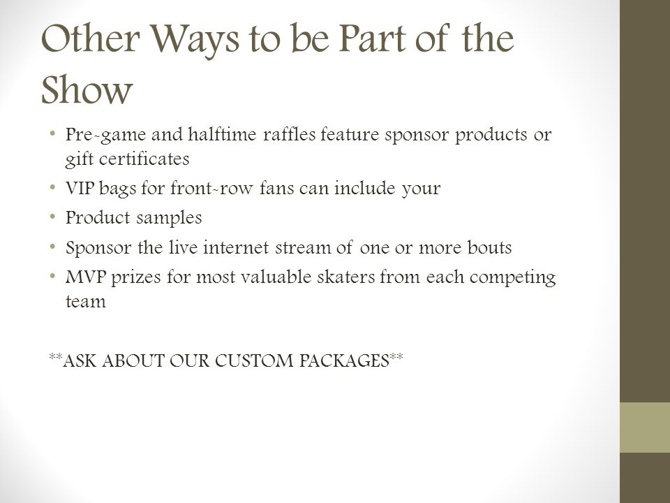 Other Ways to be Part of the Show