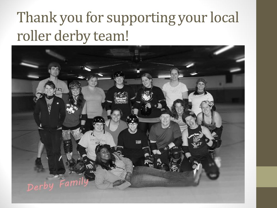 Thank you for supporting your local roller derby team!