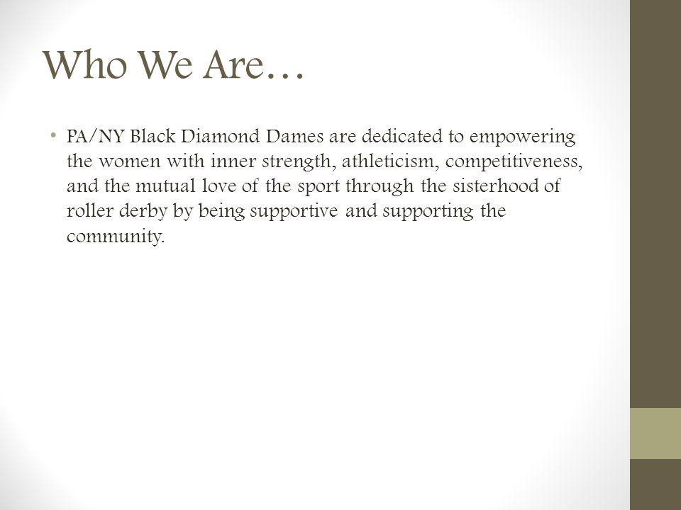 Who We Are…