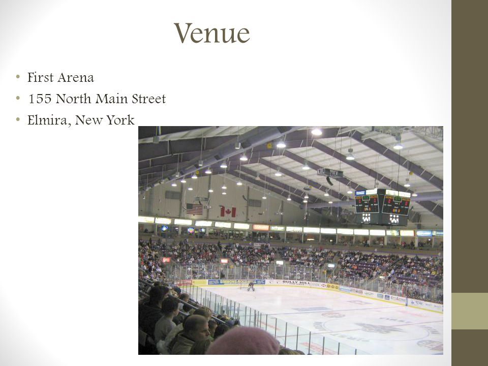 Venue First Arena 155 North Main Street Elmira, New York