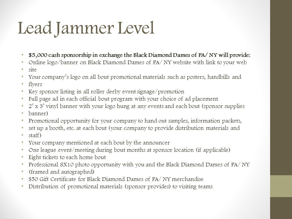 Lead Jammer Level $5,000 cash sponsorship in exchange the Black Diamond Dames of PA/ NY will provide: