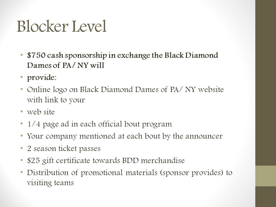 Blocker Level $750 cash sponsorship in exchange the Black Diamond Dames of PA/ NY will. provide: