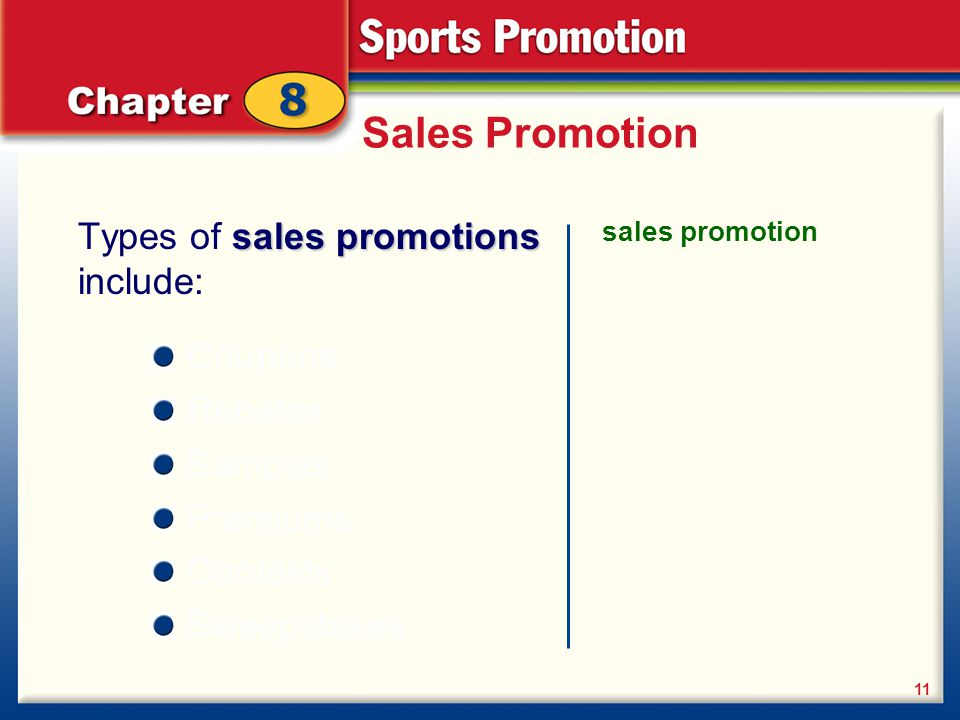 Sales Promotion Types of sales promotions include: Coupons Rebates