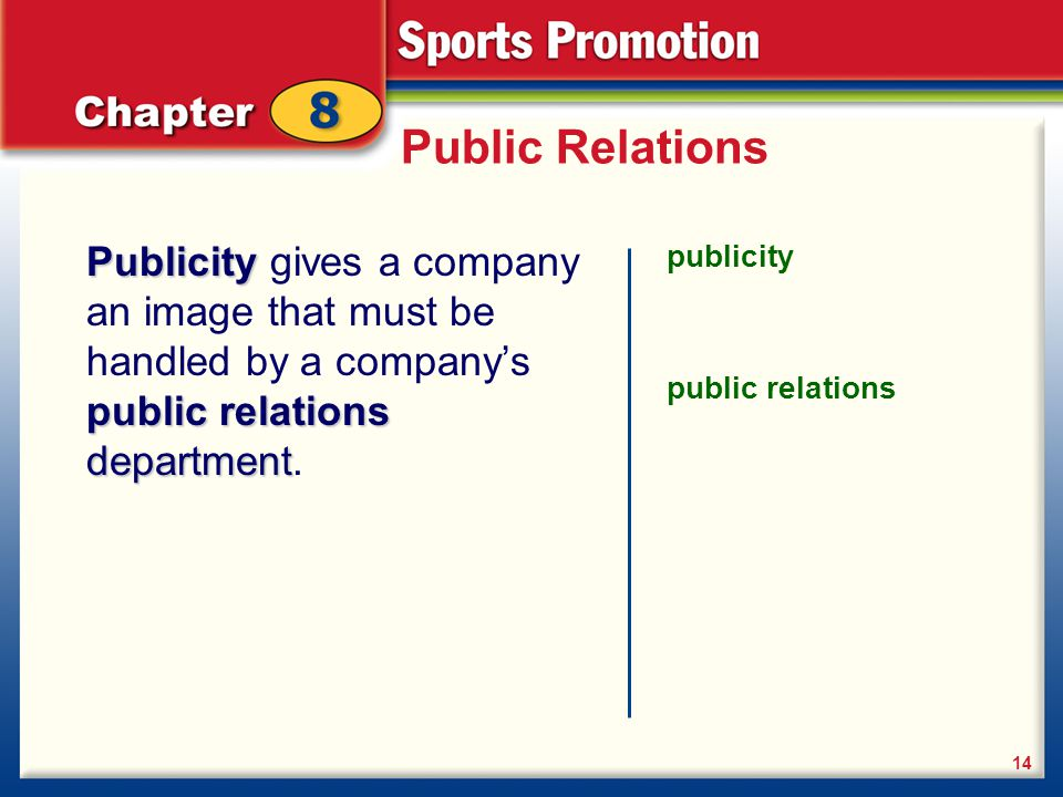Public Relations Publicity gives a company an image that must be handled by a company's public relations department.