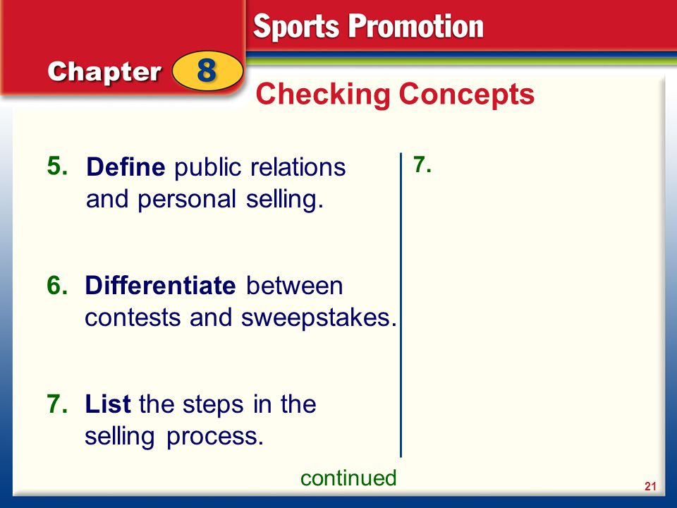 Checking Concepts 5. Define public relations and personal selling. 6.