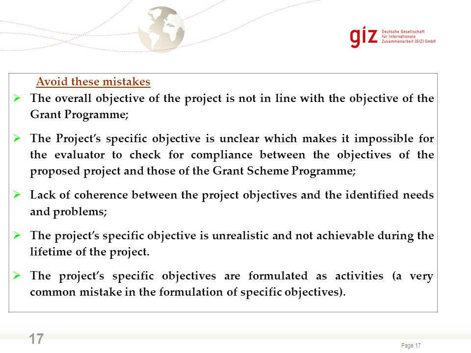 Avoid these mistakes The overall objective of the project is not in line with the objective of the Grant Programme;