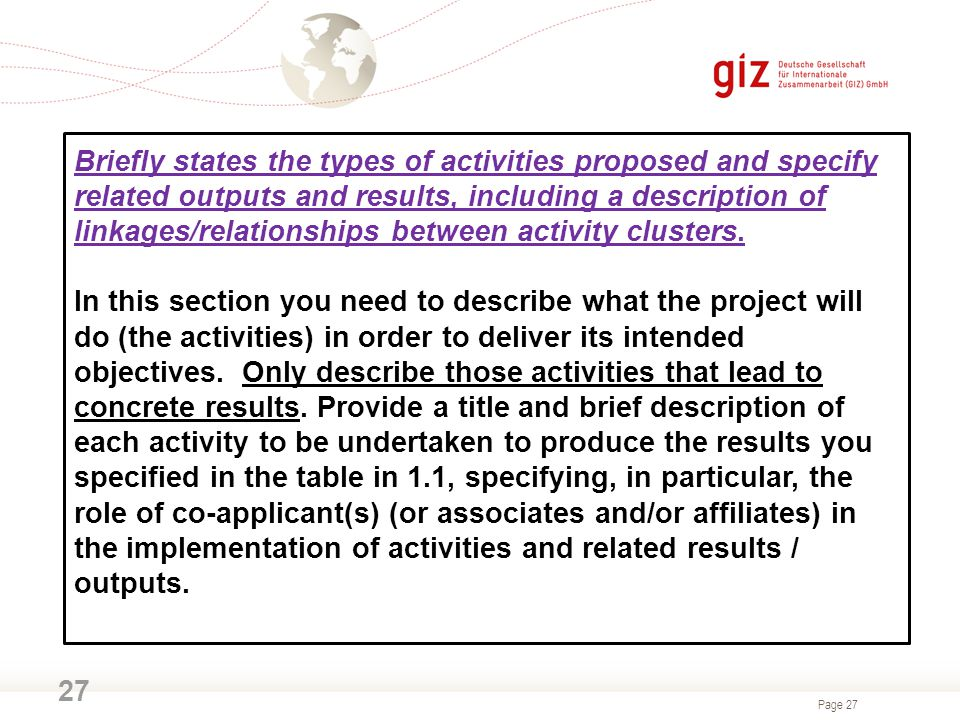 Briefly states the types of activities proposed and specify related outputs and results, including a description of linkages/relationships between activity clusters.