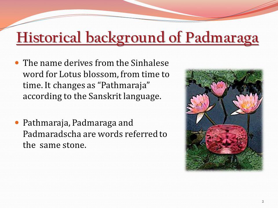 Historical background of Padmaraga