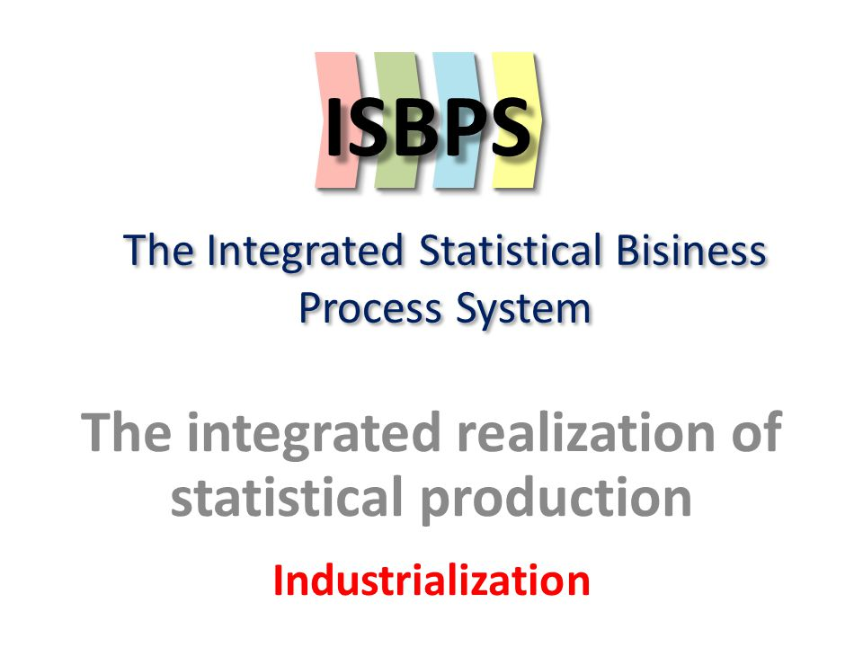 The Integrated Statistical Bisiness Process System