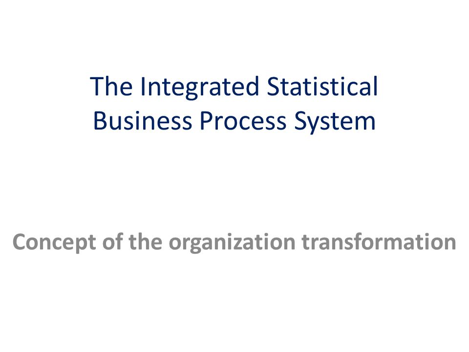 The Integrated Statistical Business Process System