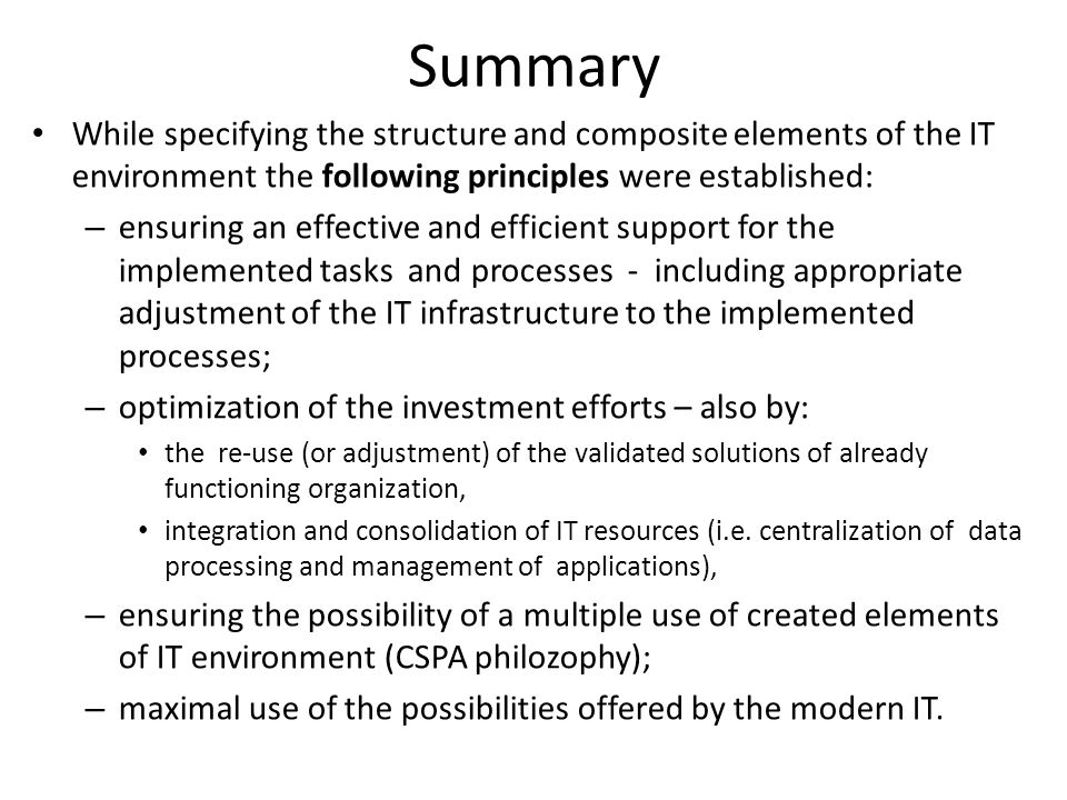 Summary While specifying the structure and composite elements of the IT environment the following principles were established: