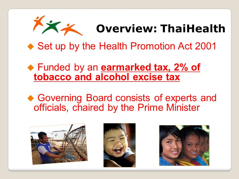 Overview: ThaiHealth Set up by the Health Promotion Act 2001