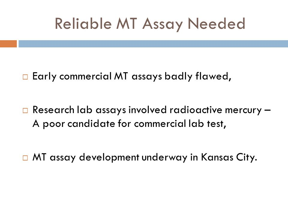 Reliable MT Assay Needed