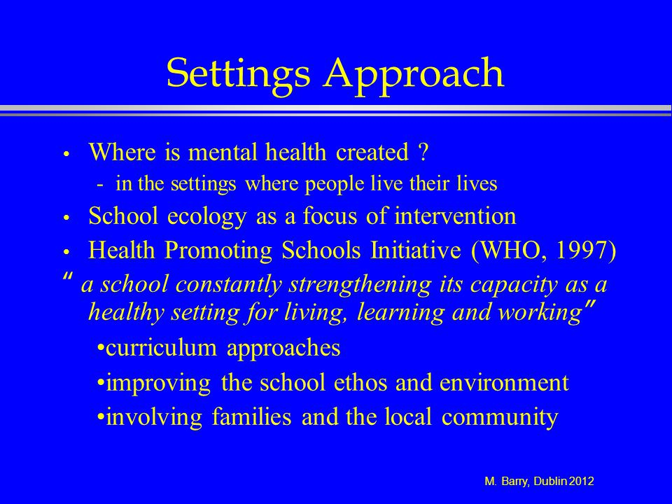 Settings Approach Where is mental health created