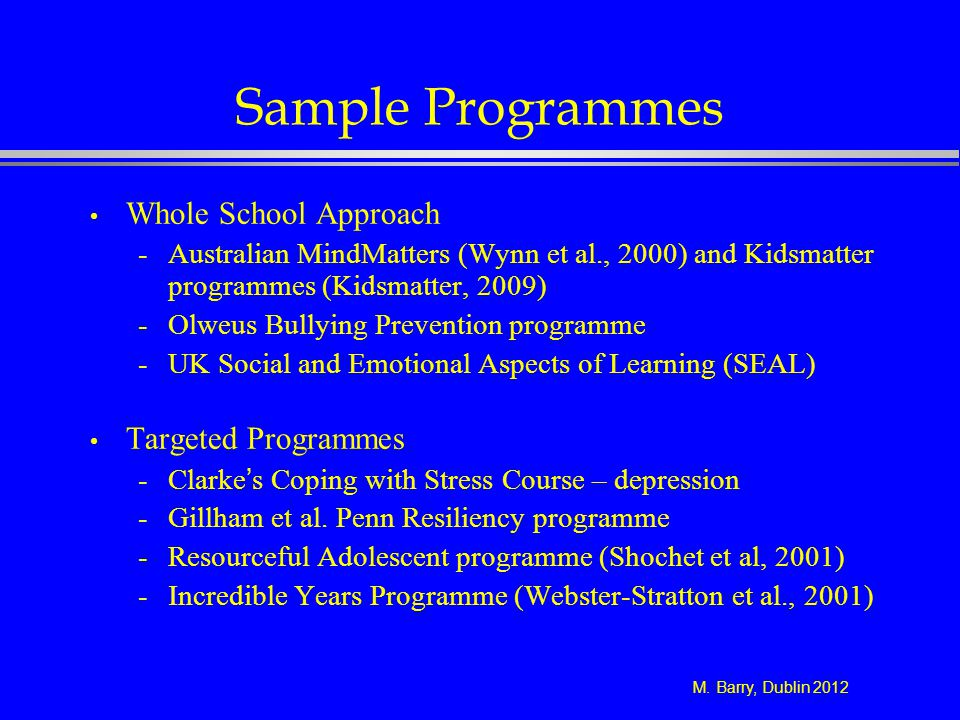 Sample Programmes Whole School Approach Targeted Programmes