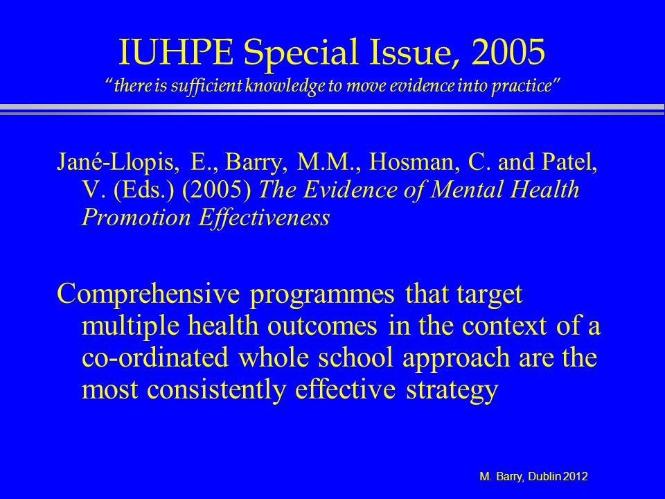 IUHPE Special Issue, 2005 there is sufficient knowledge to move evidence into practice