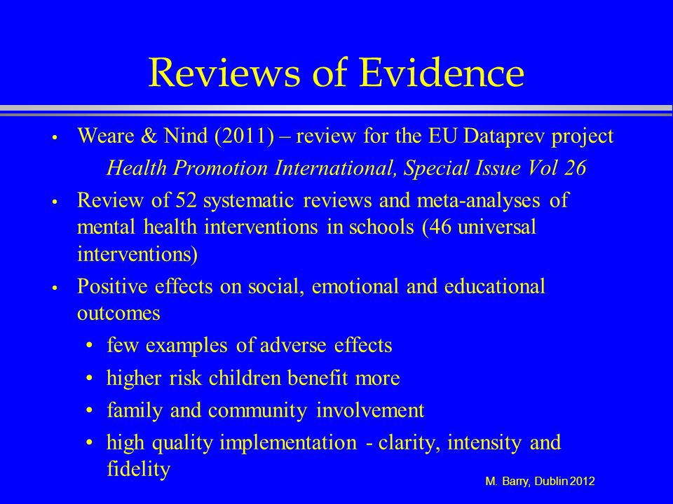 Reviews of Evidence Weare & Nind (2011) – review for the EU Dataprev project. Health Promotion International, Special Issue Vol 26.