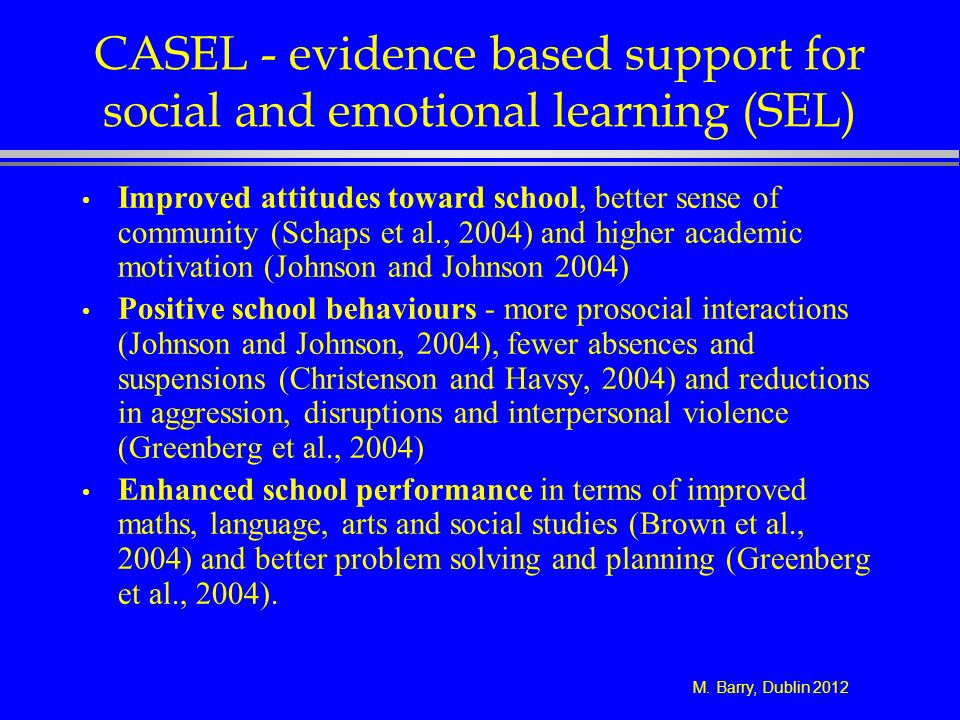 CASEL - evidence based support for social and emotional learning (SEL)