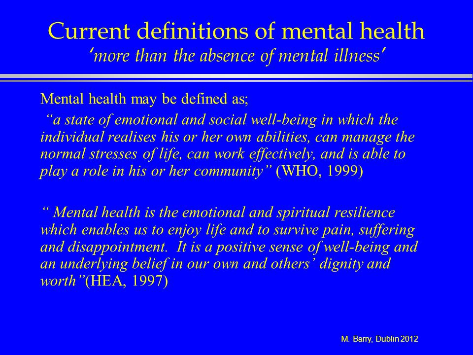 Current definitions of mental health 'more than the absence of mental illness'
