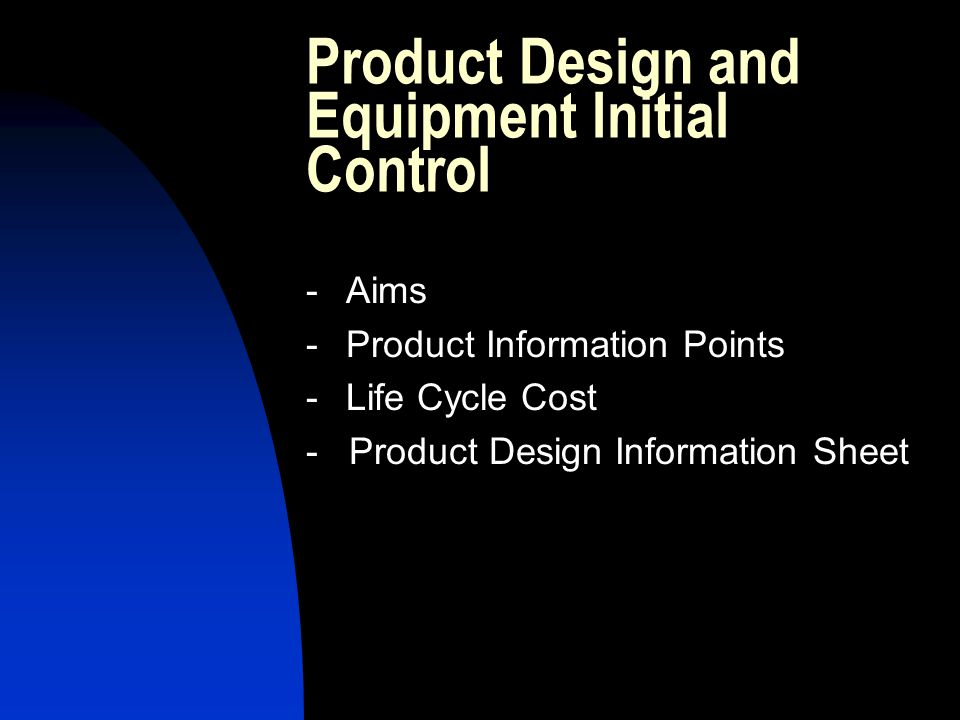 Product Design and Equipment Initial Control