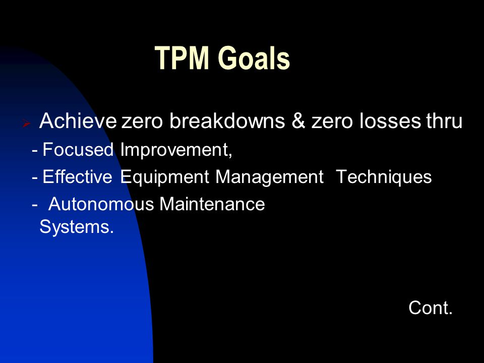TPM Goals Achieve zero breakdowns & zero losses thru