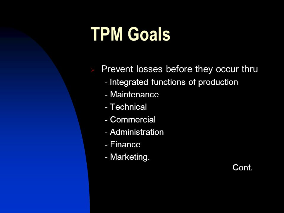 TPM Goals Prevent losses before they occur thru