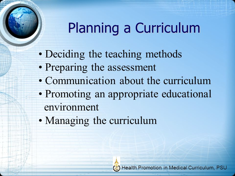 Planning a Curriculum Deciding the teaching methods