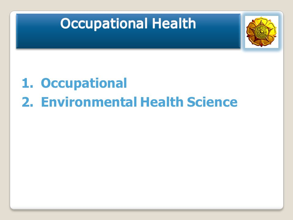 Occupational Health Occupational Environmental Health Science