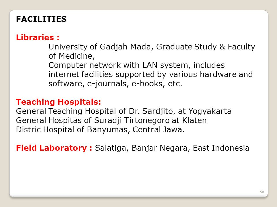 FACILITIES Libraries : University of Gadjah Mada, Graduate Study & Faculty of Medicine,