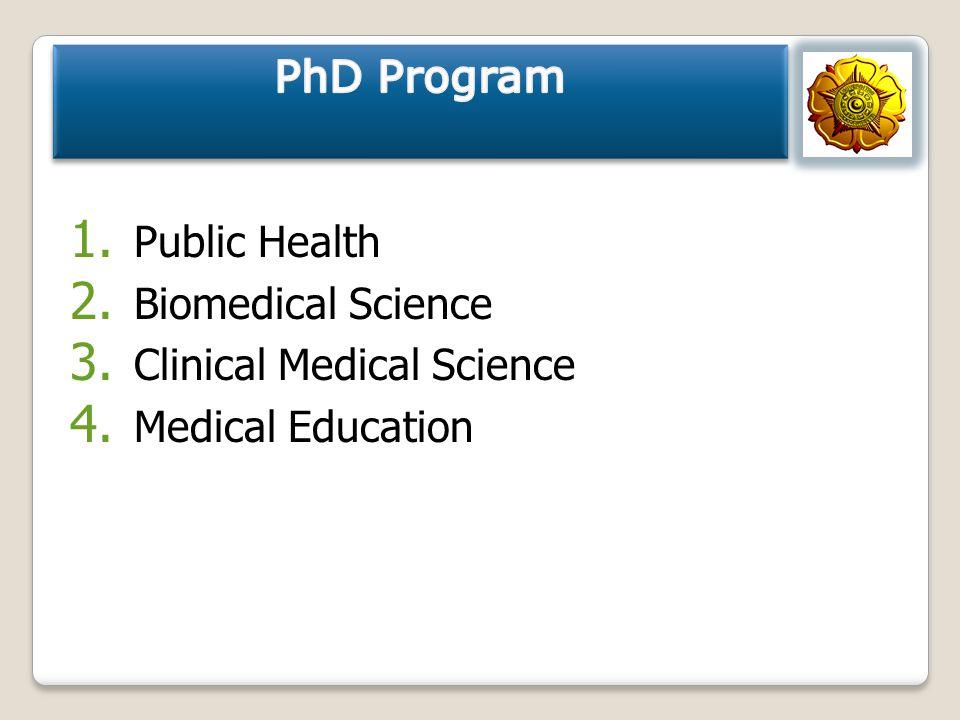 PhD Program Public Health Biomedical Science Clinical Medical Science Medical Education