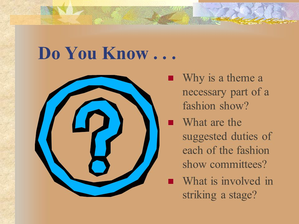 Do You Know . . . Why is a theme a necessary part of a fashion show