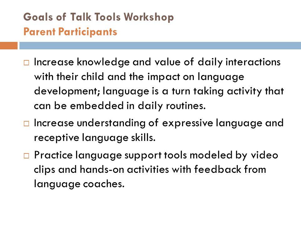 Goals of Talk Tools Workshop Parent Participants