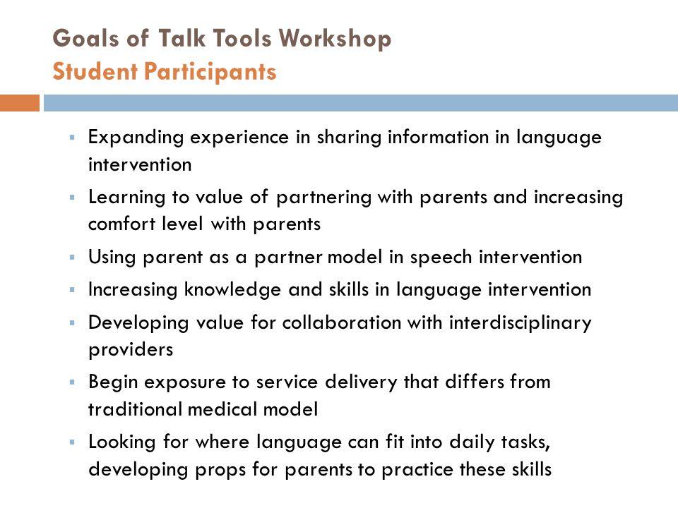 Goals of Talk Tools Workshop Student Participants