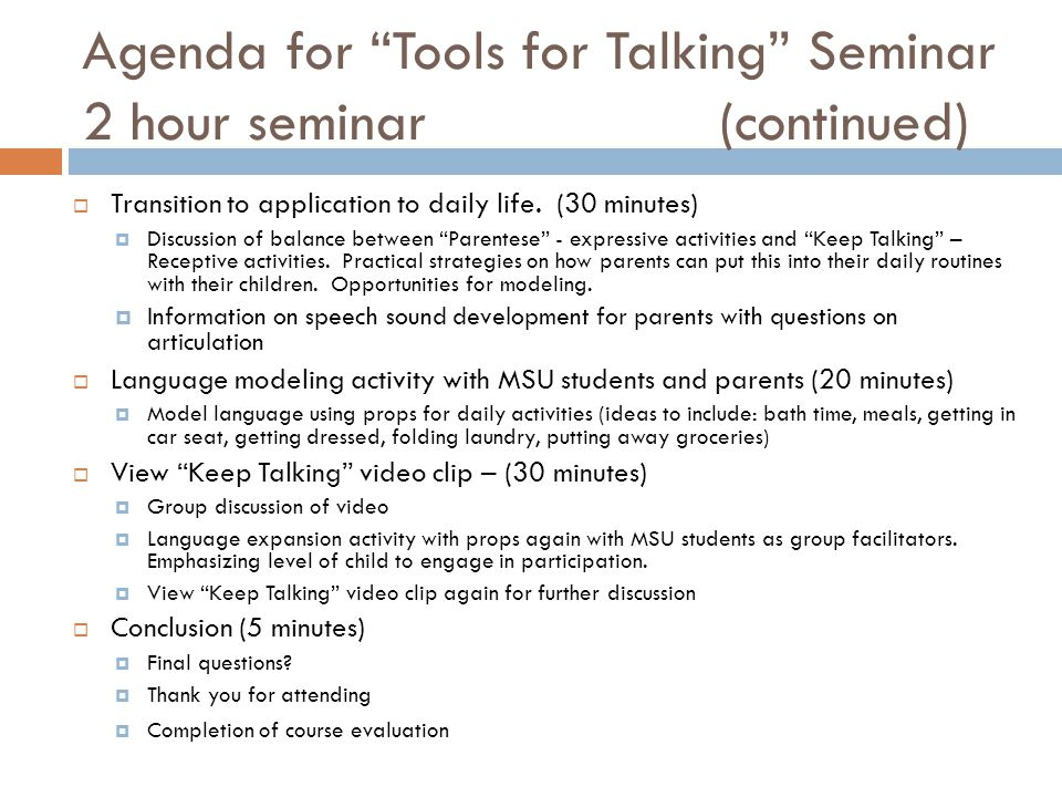 Agenda for Tools for Talking Seminar 2 hour seminar (continued)