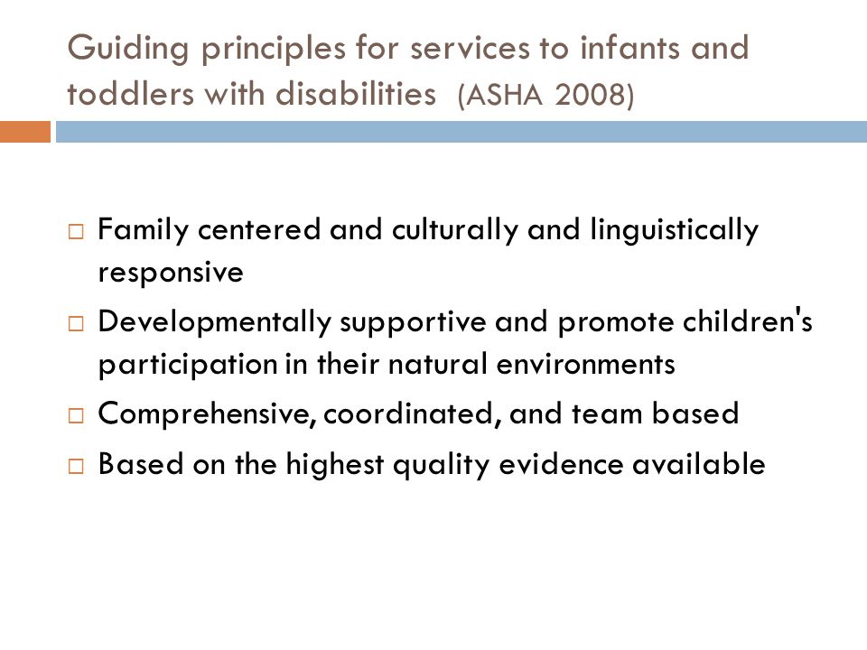 Guiding principles for services to infants and toddlers with disabilities (ASHA 2008)