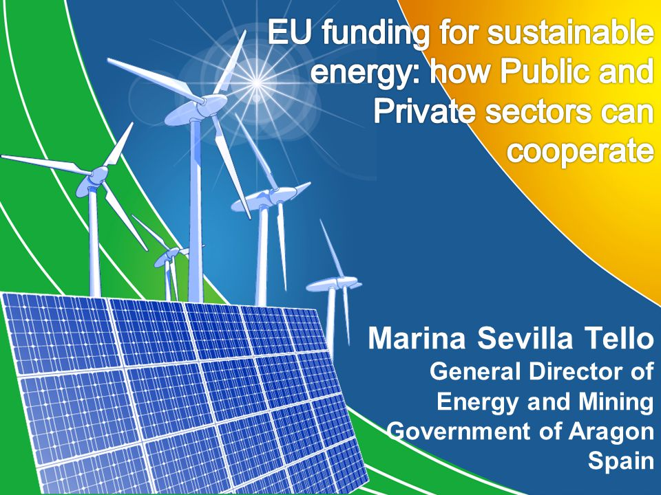 EU funding for sustainable energy: how Public and Private sectors can cooperate