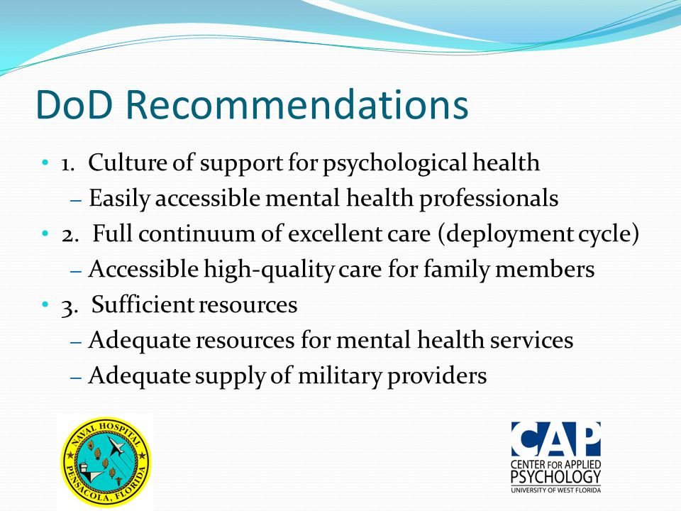 DoD Recommendations 1. Culture of support for psychological health