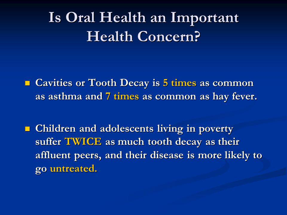 Is Oral Health an Important Health Concern