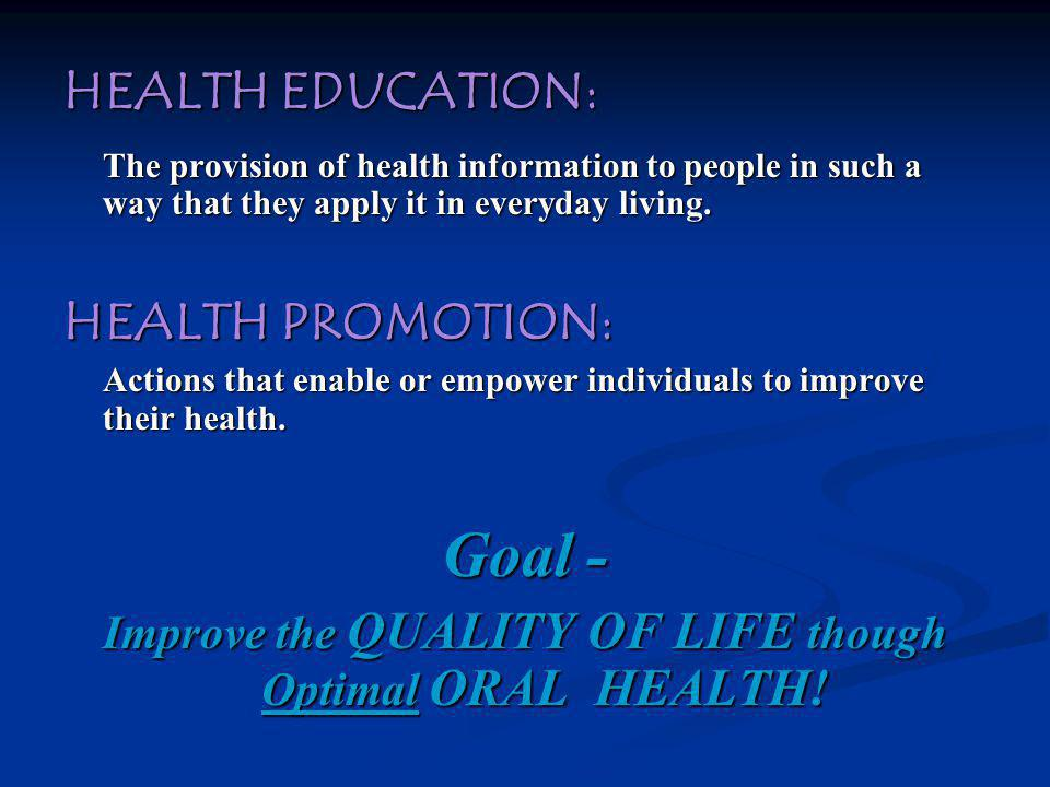 Improve the QUALITY OF LIFE though Optimal ORAL HEALTH!