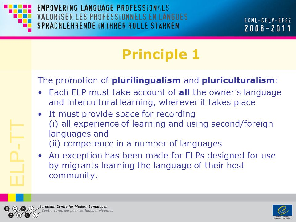 Principle 1 The promotion of plurilingualism and pluriculturalism: